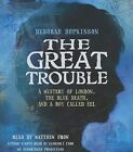 The Great Trouble: A Mystery of London, the Blue Death, and a Boy Called Eel by Deborah Hopkinson (CD-Audio, 2013)