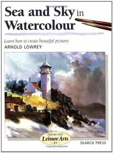1 of 1 - Sea and Sky in Watercolour (SBSLA21) (Art Handbo... by Lowrey, Arnold 0855329203