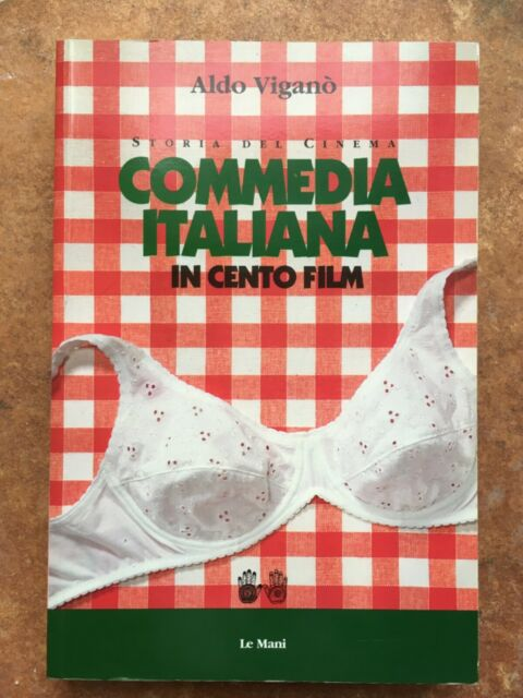 COMMEDIA ITALIANA IN CENTO FILM - ALDO VIGANO' - LE MANI