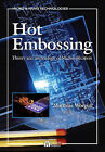 Hot Embossing: Theory and Technology of Microreplication by Matthias Worgull (Hardback, 2009)