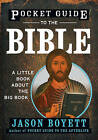 Pocket Guide to the Bible: A Little Book About the Big Book by Jason Boyett (Paperback, 2009)