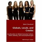 Globals Locals and Creoles 9783836434126 by Mark Cleveland Book
