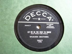 WILBURN-BROTHERS-Let-Me-Be-The-First-To-Know-DECCA-1954-Country-78-EX