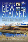 Going to Live in New zZaland: Written by New Zealanders to Give You the Insider Information You Need for a Successful Move by Mathew Collins, Mary Neilson (Paperback, 2008)