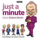 Just a Minute: Graham Norton Classics: Four Episodes of the Popular BBC Radio 4 Comedy Series by BBC Audiobooks Ltd (CD-Audio, 2015)