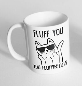 Fluff-You-Fluffin-Design-Printed-Cup-Ceramic-Novelty-Mug-Funny-Gift-Coffee-Tea