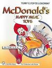 McDonald's Happy Meal Toys: In the U.S.A by Joyce Losonsky, Terry M. Losonsky (Paperback, 1999)