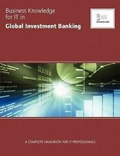 Business Knowledge for It in Global Investment Banking by Corporation Essvale...