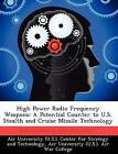 High Power Radio Frequency Weapons: A Potential Counter to U.S. Stealth and Cruise Missile Technology by John A Brunderman (Paperback / softback, 2012)