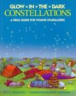 Glow in the Dark Constellations: A Field Guide for Young Stargazers by C.E. Thompson (Paperback, 1999)