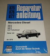 Reparaturanleitung Mercedes W 123 - 200 D / 240 D / 300 D Turbodiesel - ab 1979!
