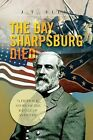 The Day Sharpsburg Died: A Fictional Story of the Battle of Antietam by J T Ellis (Paperback / softback, 2013)