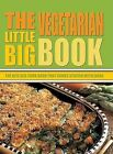 The Little Big Vegetarian Book: The Bite Size Cook Book That Comes Stuffed with Ideas by McRae Books (Paperback / softback, 2005)