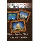 The Demon in Diplomacy 9781436378239 by Z. S. Andrew Demirdjian Book