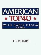 American Top 40 with Casey Kasem (the 1980s) by Pete Battistini (2010,...