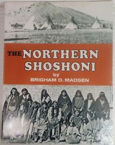 NEW-The-Northern-Shoshoni-by-Brigham-D-Madsen-1980-Paperback-FREE-SHIPPING