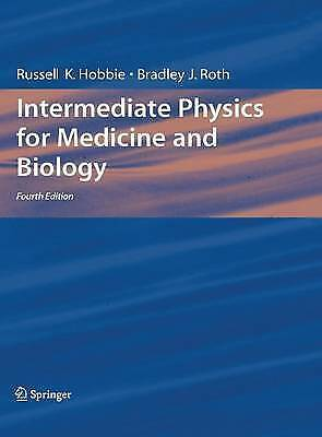 Intermediate Physics for Medicine and Biology by Russell K. Hobbie, Bradley...