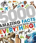 5000 Amazing Facts: Incredible but True Facts about Everything! by Parragon Books Ltd (Hardback, 2015)