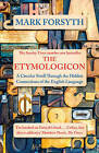 The Etymologicon: A Circular Stroll Through the Hidden Connections of the English Language by Mark Forsyth (Paperback, 2016)