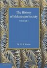 The History of Melanesian Society: Volume 1 by William Rivers, Halse Rivers (Paperback, 2014)