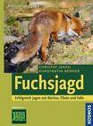 Fuchsjagd von Konstantin Börner und Christof Janko (2013, Gebundene Ausgabe)