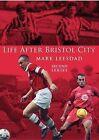 Life After Bristol City by Mark Leesdad (Paperback, 2009)