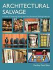 Architectural Salvage: A Guide to Selecting, Buying and Using Reclaimed Building Materials by Geoffrey D. West (Hardback, 2010)