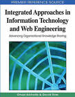 Integrated Approaches in Information Technology and Web Engineering: Advancing Organizational Knowledge Sharing by IGI Global (Hardback, 2009)