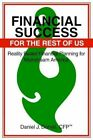 Financial Success for The Rest of US 9780595313075 by Daniel J. Dorval Book