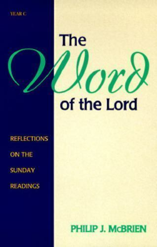 The Word of the Lord, Year C : Reflections on the Sunday Readings