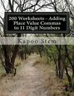 200 Worksheets - Adding Place Value Commas to 11 Digit Numbers: Math Practice Workbook by Kapoo Stem (Paperback / softback, 2015)