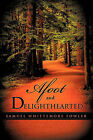 Afoot and Delighthearted by Samuel Whittemore Fowler (Paperback / softback, 2010)