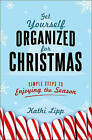 Get Yourself Organized for Christmas: Simple Steps to Enjoying the Season by Kathi Lipp (Paperback, 2015)