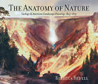 The Anatomy of Nature: Geology and American Landscape Painting, 1825-1875 by Rebecca Bedell (Paperback, 2002)