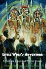 Little Wolf's Adventure a Medicine Dream and Warrior Ghosts Paperback – 3 Dec 2008