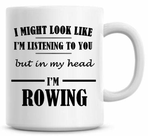 I/'M LISTENING I/'M ROWING Novelty//Funny Printed Coffee//Tea Mug Gift//Present O509