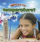 What Is Temperature? by Robin Johnson (Hardback, 2012)