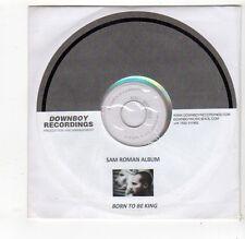 (FQ222) Sam Roman, Born To Be King - DJ CD