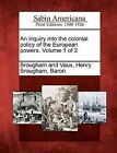 An Inquiry Into the Colonial Policy of the European Powers. Volume 1 of 2 by Gale, Sabin Americana (Paperback / softback, 2012)