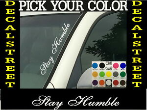 Stay-Humble-Vertical-Windshield-Vinyl-Decal-sticker-4-034-x-22-034-Car-truck-SUV