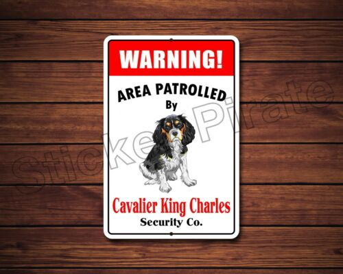 """*Aluminum* Warning Area Patrolled By Cavalier King Charles 8/""""X12/"""" Metal Sign"""