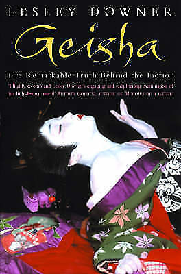 """AS NEW"" Downer, Lesley, Geisha : The Secret History of a Vanishing World Book"