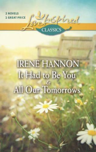 It Had to Be You and All Our Tomorrows by Hannon, Irene