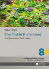 The Past in the Present: The Construction of Polish History by Robert Traba (Hardback, 2015)