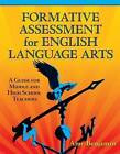 Formative Assessment for English Language Arts: A Guide for Middle and High School Teachers by Amy Benjamin (Paperback, 2008)