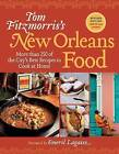 Tom Fitzmorris's New Orleans Food: More Than 250 of the City's Best Recipes to Cook at Home by Tom Fitzmorris (Paperback, 2010)