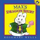 Max's Dragon Shirt by Rosemary Wells (Hardback, 2000)