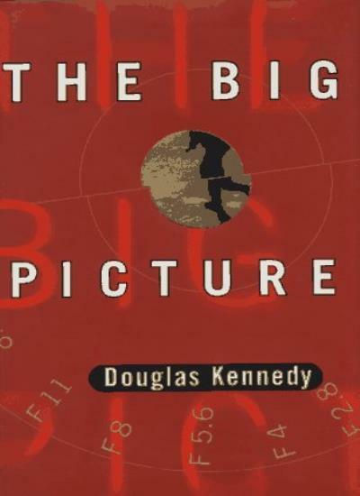 The Big Picture By Douglas Kennedy. 9780786862986