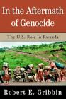in The Aftermath of Genocide 9780595344116 by Robert E Gribbin Paperback