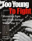 Too Young to Fight: Memories from Our Youth During World War II by Fitzhenry & Whiteside (Paperback / softback, 2004)